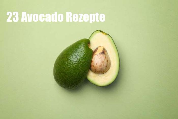 23 köstliche Möglichkeiten, eine Avocado zu essen