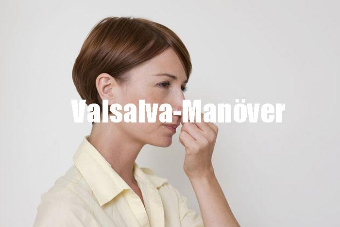 Was ist ein Valsalva-Manöver Definition, Anleitung, Verwendung, Warnungen